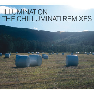 The Chilluminati Remixes