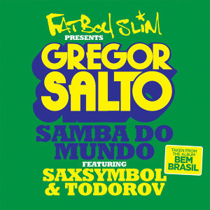 Samba Do Mundo (Fatboy Slim Presents Gregor Salto)