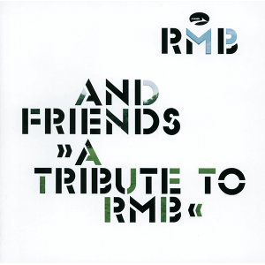 RMB & Friends - A Tribute To RMB
