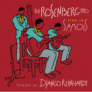 The Rosenberg Trio / Tribute to Django Reinhardt - Live in Samois - International Version