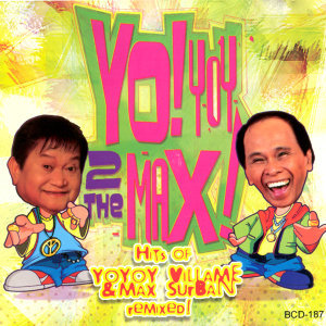 Yoyoy 2 the max (hits of yoyoy v & max s remixedVicor 40th anniv coll)