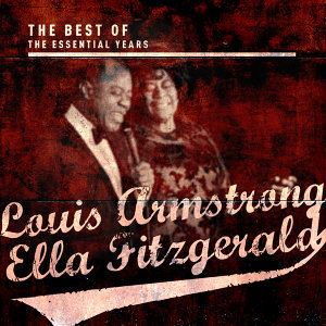 Best of the Essential Years: Louis Armstrong & Ella Fitzgerald