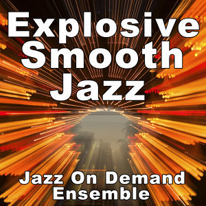 Explosive Smooth Jazz