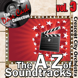 The A to Z of Soundtracks Vol. 3 - [The Dave Cash Collection]
