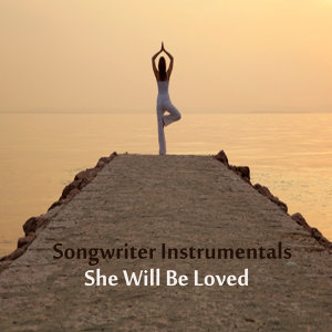 Songwriter Instrumentals for Acoustic Guitar: She Will Be Loved