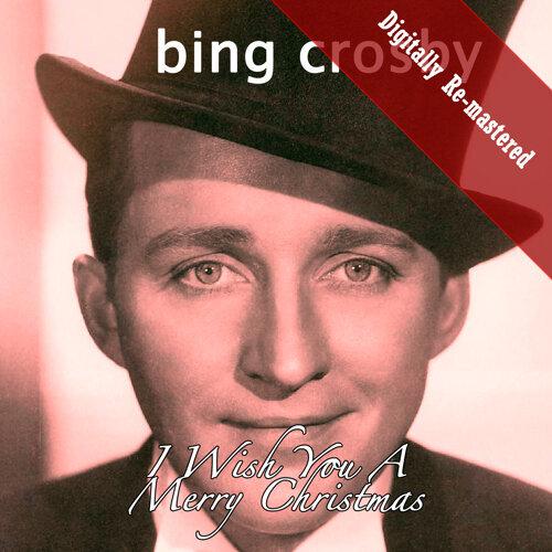 i wish you a merry christmas digitally re mastered - Bing Crosby I Wish You A Merry Christmas