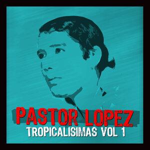 Tropicalisimas De Pastor Lopez Vol I