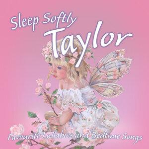 Sleep Softly Taylor - Lullabies and Sleepy Songs