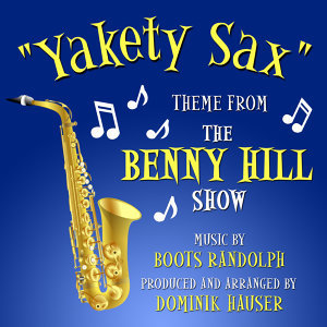"""Yakety Sax""- Theme from the ""Benny Hill Show"""