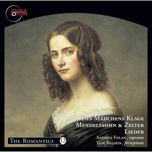 Mendelssohn & Zelter: Des Mädchens Klage