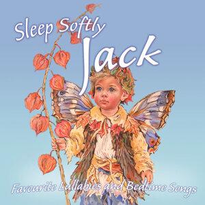 Sleep Softly Jack - Lullabies and Sleepy Songs