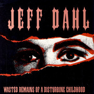 Wasted Remains Of A Disturbing Childhood