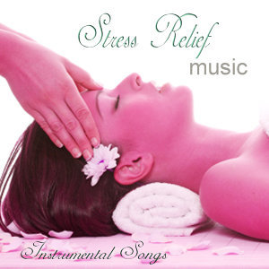 Stress Relief Music – Instrumental Songs