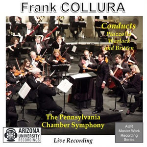 Frank Collura conducts Piazzolla, Warlock and Britten
