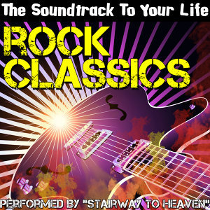 The Soundtrack To Your Life: Rock Classics