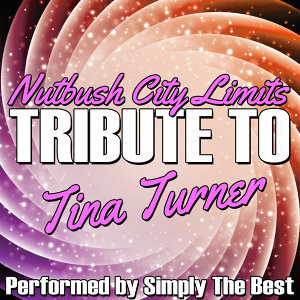 Nutbush City Limits: Tribute to Tina Turner