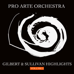 Gilbert & Sullivan Highlights Volume 2