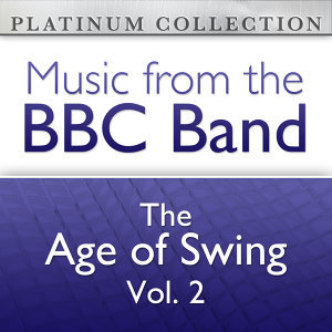 The BBC Band: The Age of Swing Vol. 2