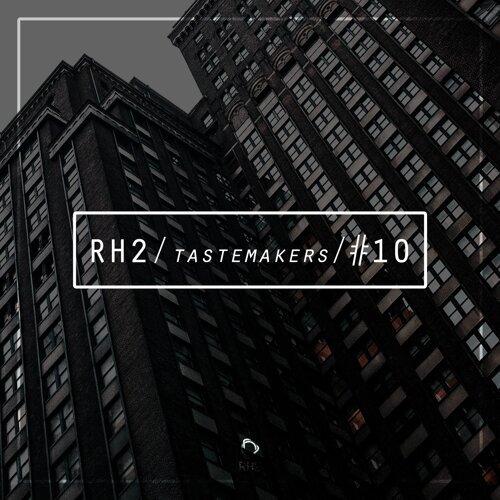 Rh2 Tastemakers #10