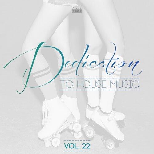 Dedication to House Music, Vol. 22