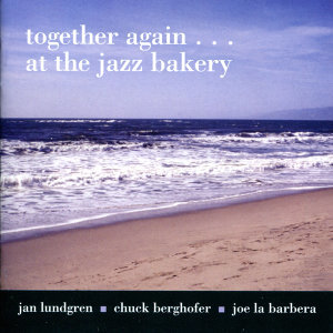 Together Again... At The Jazz Bakery