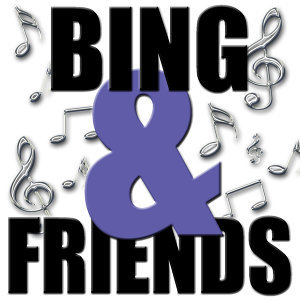 Bing And Friends