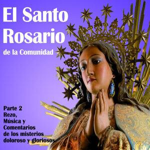El Santo Rosario De La Comunidad Parte 2 - Rezo, Musica Y Comentarios De Los Misterios Dolorosos Y Gloriosos