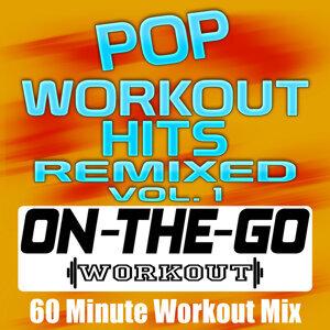 Pop Workout Hits Remixed Vol. 1 - 60 Minute Workout Mix