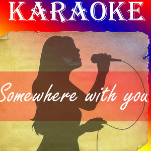 Somewhere with you (In the style of Kenny Chesnny)(Karaoke)