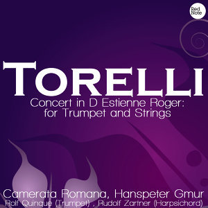 Torelli: Concert in D Estienne Roger: for Trumpet and Strings