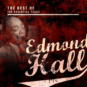 Best of the Essential Years: Edmond Hall