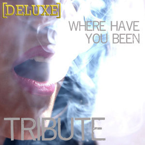 Where Have You Been (Rihanna Tribute) - Deluxe - Single