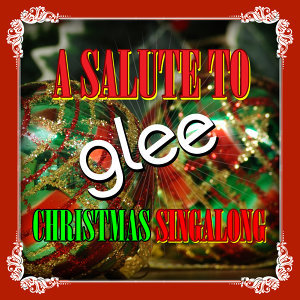 A Salute To Glee - Christmas Singalong