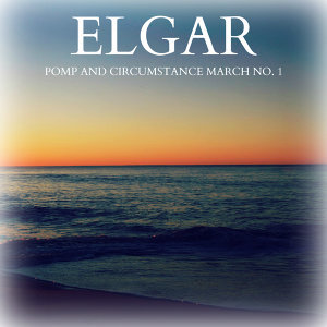 Elgar - Pomp and Circumstance March No. 1