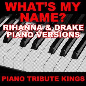 What's My Name? (Rihanna & Drake Piano Versions)