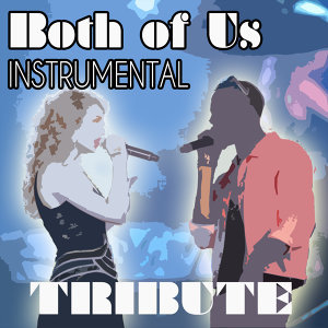 Both of Us (Instrumental Tribute to B.O.B. And Taylor Swift)