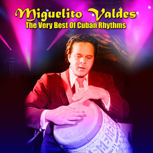 The Very Best Of Cuban Rhythms