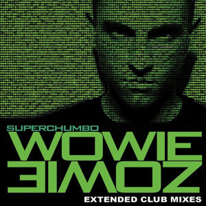 Wowie Zowie Extended Mixes