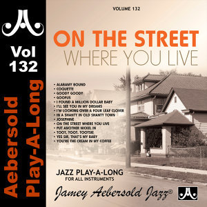 On The Street Where You Live - Volume 132