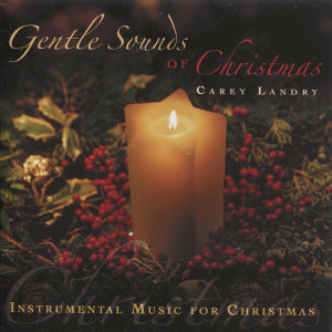 Gentle Sounds of Christmas: Instrumental Music for Christmas
