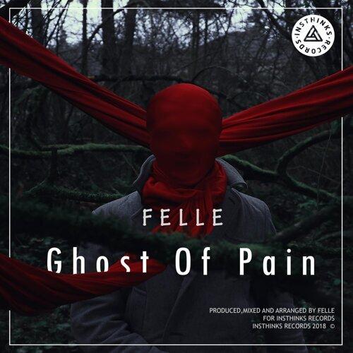 felle ghost of pain アルバム kkbox