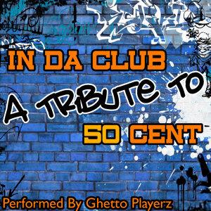 In Da Club: A Tribute To 50 Cent