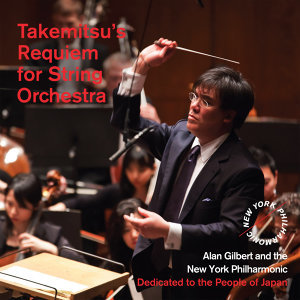 Takemitsu: Requiem for String Orchestra, Dedicated to the People of Japan