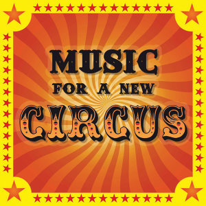 Music For A New Circus