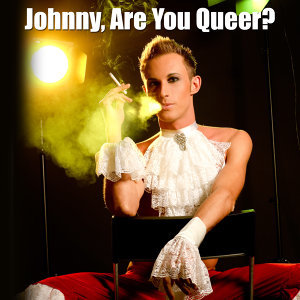 Johnny, Are You Queer? (Made Famous by Josie Cotton)