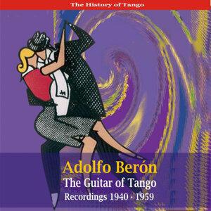 Adolfo Berón - The Guitar of Tango / Recordings 1940 - 1959