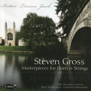 Masterpieces For Horn & Strings - Britten, Larsson & Jacob