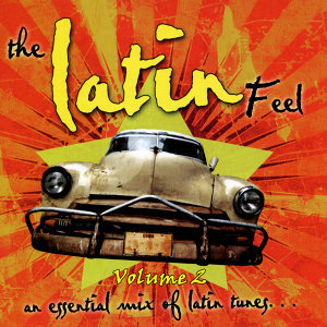 The Latin Feel Volume 2