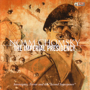 "The Imperial Presidency: Sovereignty, Terror and the ""Second Superpower"""