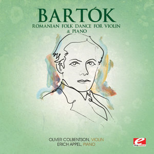 Bartók: Romanian Folk Dance for Violin & Piano (Digitally Remastered)
